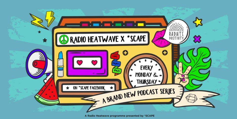 Radio Heatwave x *SCAPE