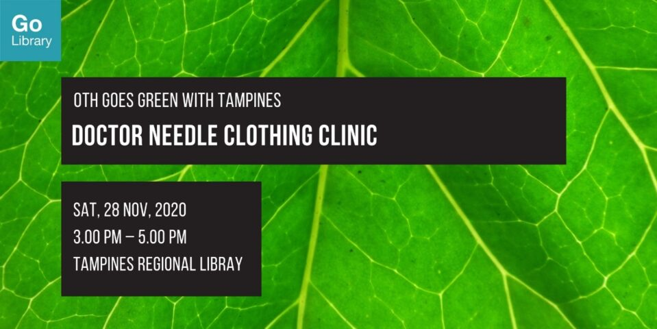 Doctor Needle Clothing Clinic | OTH Goes Green with Tampines