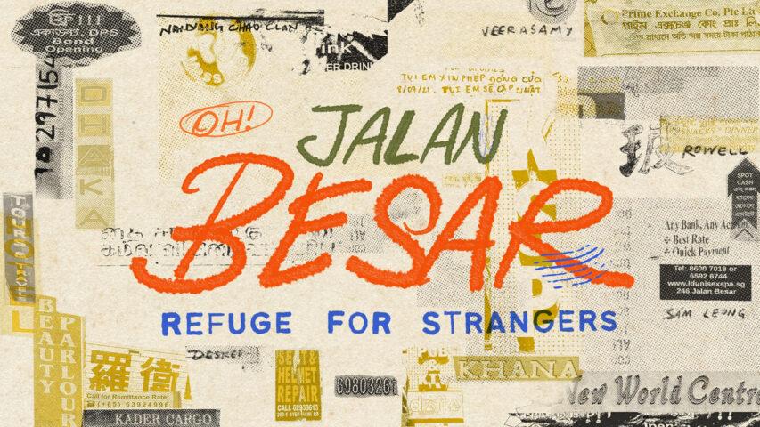 Oh! Jalan Besar: Refuge for Strangers